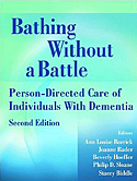 Bathing Without a Battle: Person-Directed Care of Individuals with Dementia